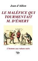 Le maléfice qui tourmentait M. d'Émery