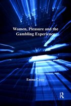 Women, Pleasure and the Gambling Experience