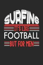 Surfing It's Like Football But For Men