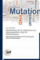 Modulation de la R�sistance Aux Glycopeptides Chez Les Ent�rocoques