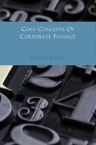 Core Concepts Of Corporate Finance