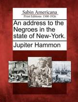 An Address to the Negroes in the State of New-York.
