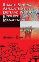 Remote Sensing Applications in Dryland Natural Resource Management