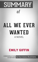 Summary of All We Ever Wanted: A Novel
