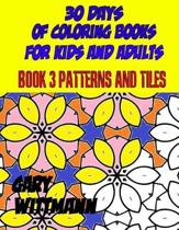 30 Days of Coloring Books for Kids and Adults Book 3 Patterns and Tiles