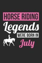 Horse Notebook - Horse Legends Were Born In July - Horse Journal - Birthday Gift for Equestrian