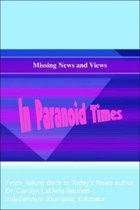 Missing News And Views In Paranoid Times