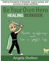 Be Your Own Hero Healing Workbook