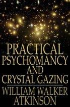 Practical Psychomancy and Crystal Gazing