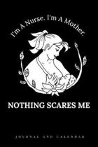 I'm a Nurse. I'm a Mother. Nothing Scares Me