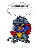 Super T-Rex Composition Book