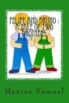 Felipe and Bruno