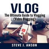 Vlog: The Ultimate Guide to Vlogging (Video Blogging)