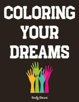 Coloring your Dreams: bullet journal Lined paper & Blank Paper for Writing and Drawing Inspirational Gifts For You Daily Diary notebook jour