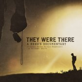 They Were There, a Hero's Documentary [Original Motion Picture Soundtrack]
