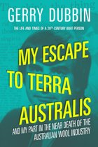 My Escape to Terra Australis and My Part in the Near Death of the Australian Wool Industry