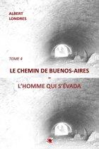 LE CHEMIN DE BUENOS-AIRES - l'HOMME QUI S 'EVADA