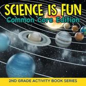 Science Is Fun (Common Core Edition)
