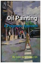 Oil Painting: A Pragmatic Approach