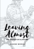 Leaving Almost - The Journey of a Lifetime
