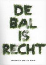 De bal is recht