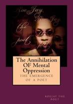 The Annihilation of Mental Oppression