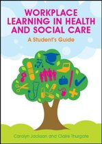 Workplace Learning In Health And Social Care: A Student'S Guide