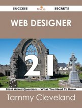 Web designer 21 Success Secrets - 21 Most Asked Questions On Web designer - What You Need To Know