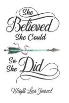She Believed She Could So She Did Weight Loss Journal