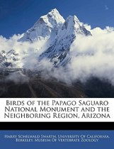 Birds of the Papago Saguaro National Monument and the Neighboring Region, Arizona