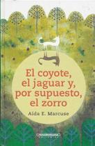 El Coyote, el Jaguar Y, Por Supuesto, el Zorro