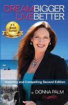 Dream Bigger Live Better- Second Edition