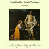 Acts of the Holy Apostle Thaddaeus