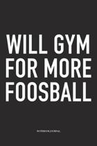 Will Gym For More Foosball