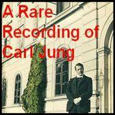A Rare Recording of Carl Jung