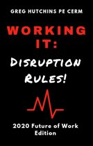 Working It: Disruption Rules