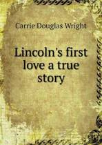 Lincoln's First Love a True Story