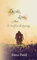 Dosti, Love, Aur