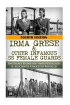 Irma Grese & Other Infamous SS Female Guards