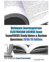 Delaware Journeyperson ELECTRICIAN LICENSE Exam ExamFOCUS Study Notes & Review Questions