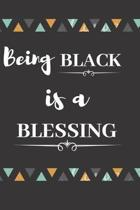 Being Black Is a Blessing