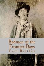 Badmen of the Frontier Days