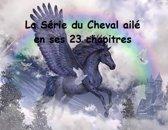 La série du cheval ailé en ses 23 chapitres - Livre I