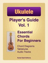 Ukulele Player's Guide Vol. 1