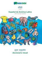 Babadada, Hindi (In Devanagari Script) - Espanol De America Latina, Visual Dictionary (In Devanagari Script) - Diccionario Visual