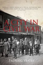 A City in Civil War – Dublin 1921–1924