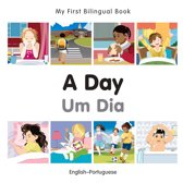 My First Bilingual Book–A Day (English–Portuguese)