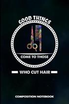 Good Things Come to Those Who Cut Hair