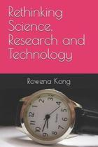 Rethinking Science, Research and Technology