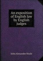 An Exposition of English Law by English Judges
